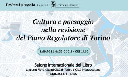 Cultura e paesaggio nella revisione del Piano Regolatore di Torino.